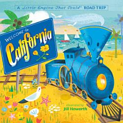 Welcome To California A Little Engine That Could Road Trip Book PDF