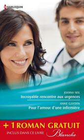 Incroyable rencontre aux urgences - Pour l'amour d'une infirmière - Un baiser sans conséquence: (promotion)