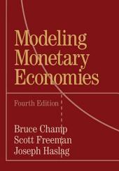 Modeling Monetary Economies: Edition 4