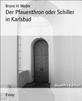 Der Pfauenthron oder Schiller in Karlsbad