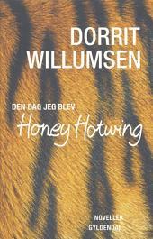 Den dag jeg blev Honey Hotwing