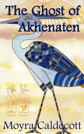 The Ghost of Akhenaten