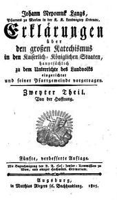 Erklärungen über den großen Katechismus in den Kaiserlich-Königlichen Staaten: Hauptsächlich zu dem Unterrichte des Landvolks eingericht, Band 2