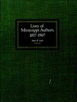 Lives of Mississippi Authors  1817 1967 PDF