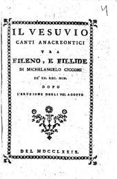 Il Vesuvio canti anacreontici tra Fileno, e Fillide di Michelangelo Cicconi ... dopo l'eruzione degli 8 agosto del 1779