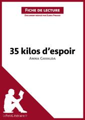 35 kilos d'espoir d'Anna Gavalda (Fiche de lecture): Résumé complet et analyse détaillée de l'oeuvre