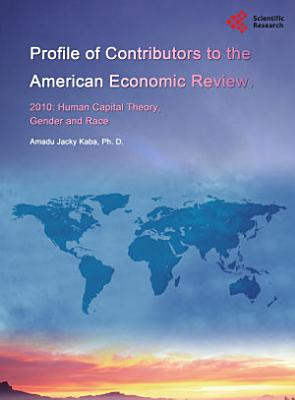 Profile of Contributors to the American Economic Review  2010  Human Capital Theory  Gender and Race PDF
