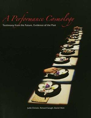 A Performance Cosmology