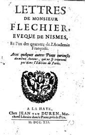 Lettres de Monsieur Fléchier ... avec quelques autres pièces curieuses du même auteur