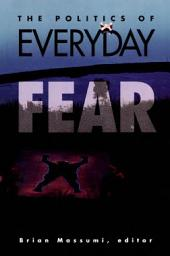 The Politics of Everyday Fear