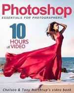 Photoshop CC Essentials for Photographers: Chelsea & Tony Northrup's Video Book