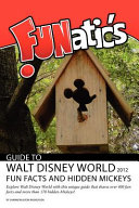 Funatics Guide to Walt Disney World 2012