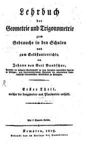 Lehrbuch der Geometrie und Trigonometrie zum Gebrauche in den Schulen und zum Selbstunterrichte: Longimetrie und Planimetrie, Band 1