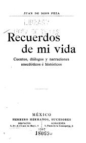 Recuerdos de mi vida: cuentos, dialogos y narraciones anecdoticos e historicos