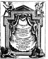 Symbola & emblemata: In quib[us] rariores stirpium proprietates historiae ac Sententiae memorabiles non paucae breviter exponuntur. Ex Re Herbaria Desumtorum, Volume 1