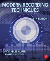 Modern Recording Techniques: Edition 8