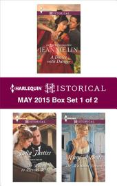 Harlequin Historical May 2015 - Box Set 1 of 2: A Dance with Danger\The Rake to Reveal Her\The Husband Season