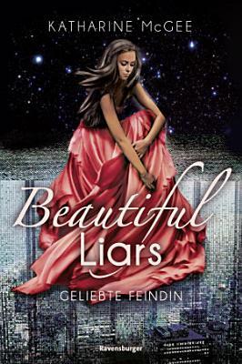Beautiful Liars  Band 3  Geliebte Feindin PDF