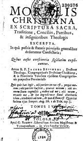 Moralis christiana ex Scriptura Sacra, traditione, conciliis,...