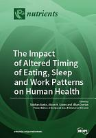 The Impact of Altered Timing of Eating  Sleep and Work Patterns on Human Health PDF
