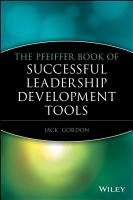 The Pfeiffer Book of Successful Leadership Development Tools PDF