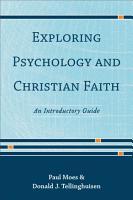 Exploring Psychology and Christian Faith PDF