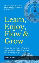 Learn, Enjoy, Flow & Grow
