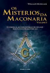 Os mistérios da maçonaria - Vol. 1