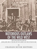 Notorious Outlaws of the Wild West