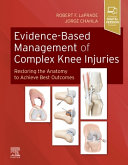 Evidence Based Management of Complex Knee Injuries