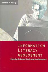 Information Literacy Assessment: Standards-based Tools and Assignments