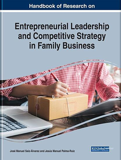 Handbook of Research on Entrepreneurial Leadership and Competitive Strategy in Family Business PDF
