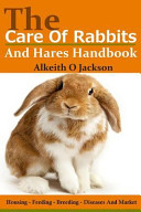 The Care of Rabbits and Hares Handbook