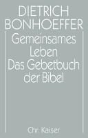 Gemeinsames Leben   Das Gebetbuch der Bibel PDF
