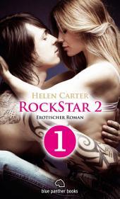 Rockstar | Band 2 | Teil 1 | Erotischer Roman: Sex, Leidenschaft, Erotik und Lust