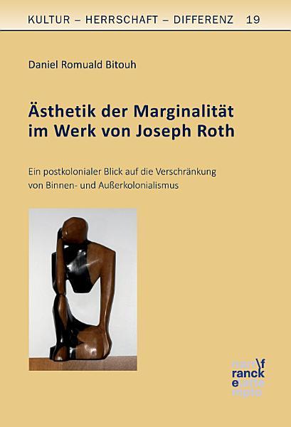 sthetik der Marginalit  t im Werk von Joseph Roth
