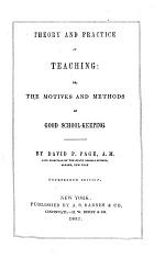 Theory and Practice of Teaching, Or The Motives and Methods of Good School-keeping