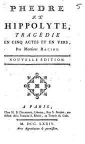 Phèdre et Hippolyte: Tragédie en cinq actes et en vers