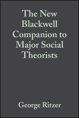 The New Blackwell Companion to Major Social Theorists PDF