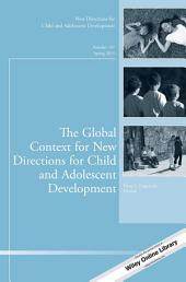 The Global Context for New Directions for Child and Adolescent Development: New Directions for Child and Adolescent Development, Number 147