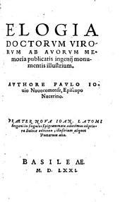 Elogia Doctorum Virorum Ab Auorum Memoria publicatis ingenii monumentis illustrium
