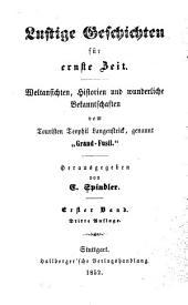 """Lustige geschichten für ernste zeit: Weltansichten, historien und wunderliche bekanntschaften von Theophil Langenstrick, genannt """"Grand-Fusil."""", Bände 1-2"""