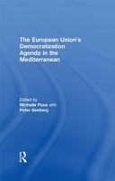 The European Union s Democratization Agenda in the Mediterranean PDF