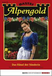 Alpengold - Folge 210: Das Häusl der Sünderin