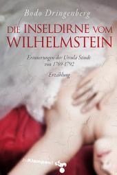 Die Inseldirne vom Wilhelmstein: Erinnerungen der Ursula Stindt von 1769–1792. Erzählung