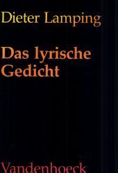 Das lyrische Gedicht: Definitionen zu Theorie und Geschichte der Gattung
