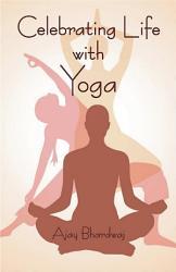 Celebrating Life With Yoga Book PDF