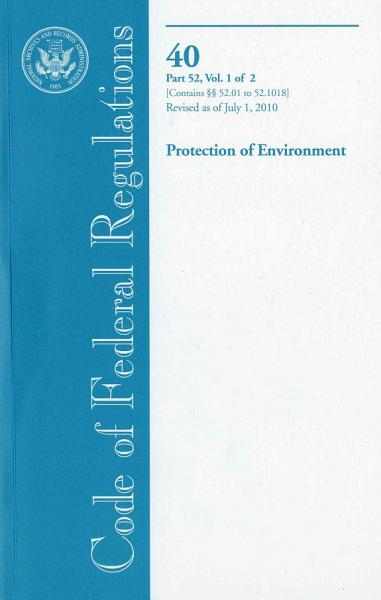 Download Code of Federal Regulations  Title 40  Protection of Environment  PT  52  52 01 52 1018   Revised as of July 1  2010 Book
