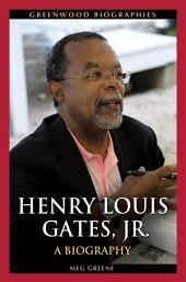 Henry Louis Gates, Jr: A Biography