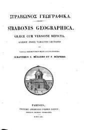 Strabonis Geographica: Strabonos Geographika : graece cum versione reficta : accedit index variantis lectionis et tabula rerum nominumque locupletissima
